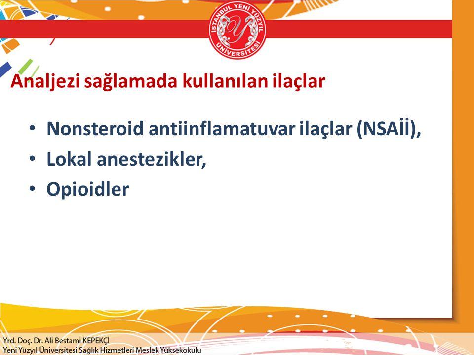 Analjezi sağlamada kullanılan ilaçlar