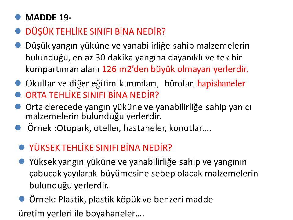 MADDE 19- DÜŞÜK TEHLİKE SINIFI BİNA NEDİR