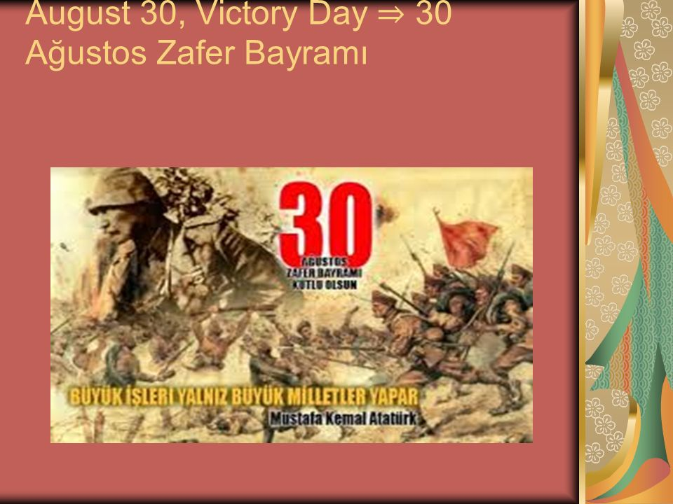 August 30, Victory Day ⇒ 30 Ağustos Zafer Bayramı