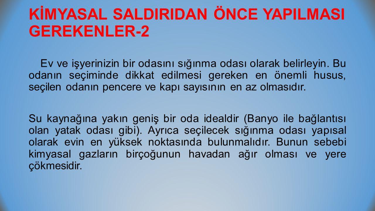 KİMYASAL SALDIRIDAN ÖNCE YAPILMASI GEREKENLER-2