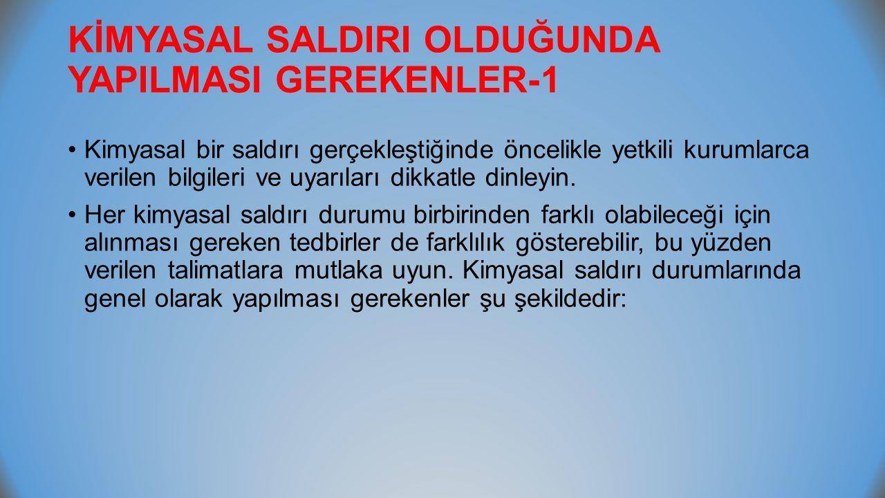 KİMYASAL SALDIRI OLDUĞUNDA YAPILMASI GEREKENLER-1