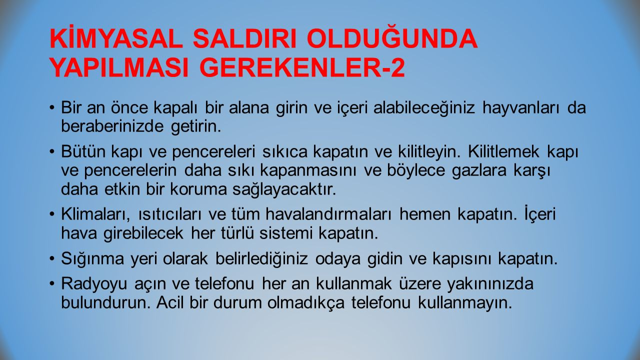 KİMYASAL SALDIRI OLDUĞUNDA YAPILMASI GEREKENLER-2