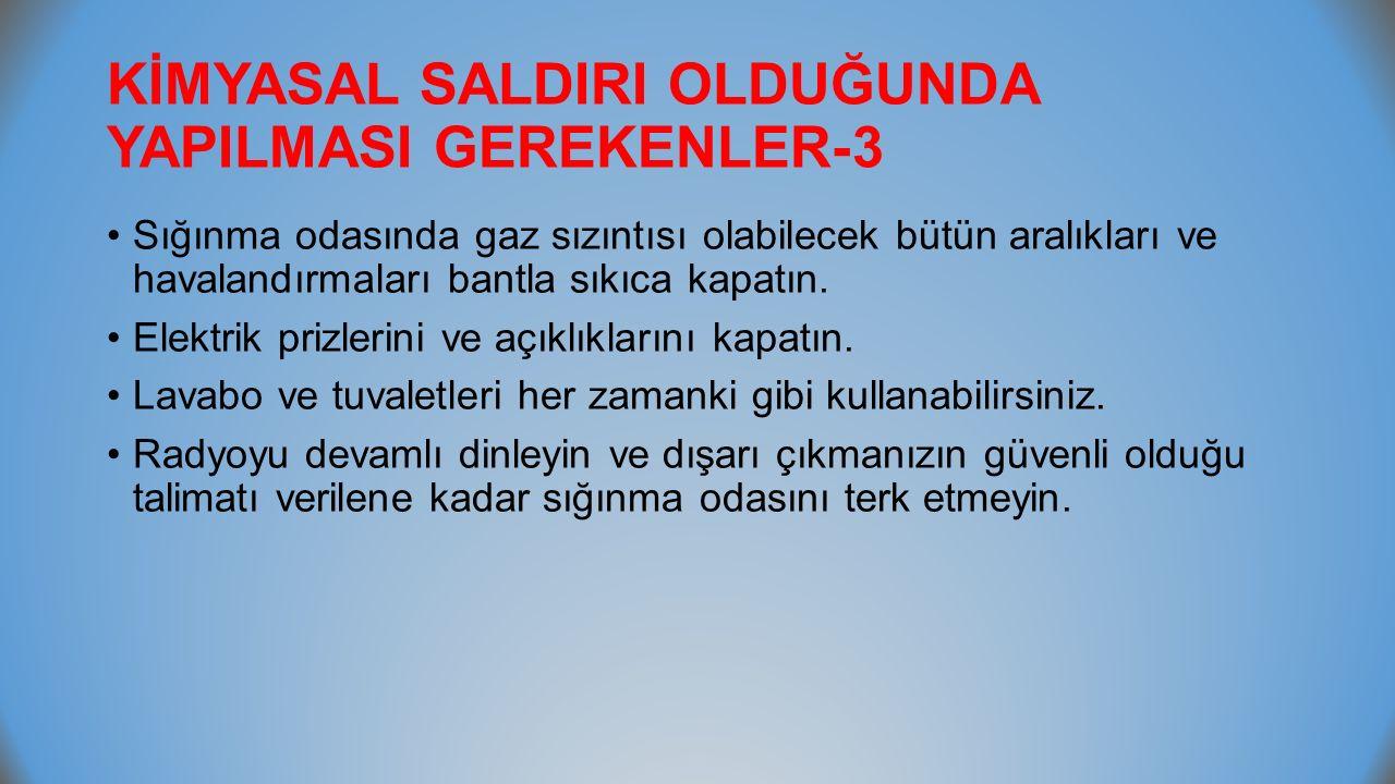 KİMYASAL SALDIRI OLDUĞUNDA YAPILMASI GEREKENLER-3