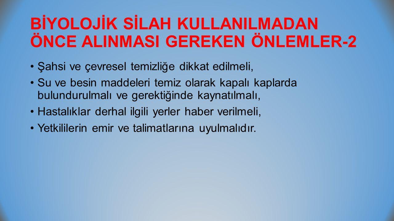 BİYOLOJİK SİLAH KULLANILMADAN ÖNCE ALINMASI GEREKEN ÖNLEMLER-2
