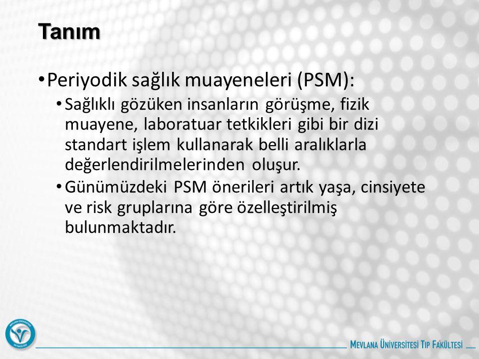 Tanım Periyodik sağlık muayeneleri (PSM):