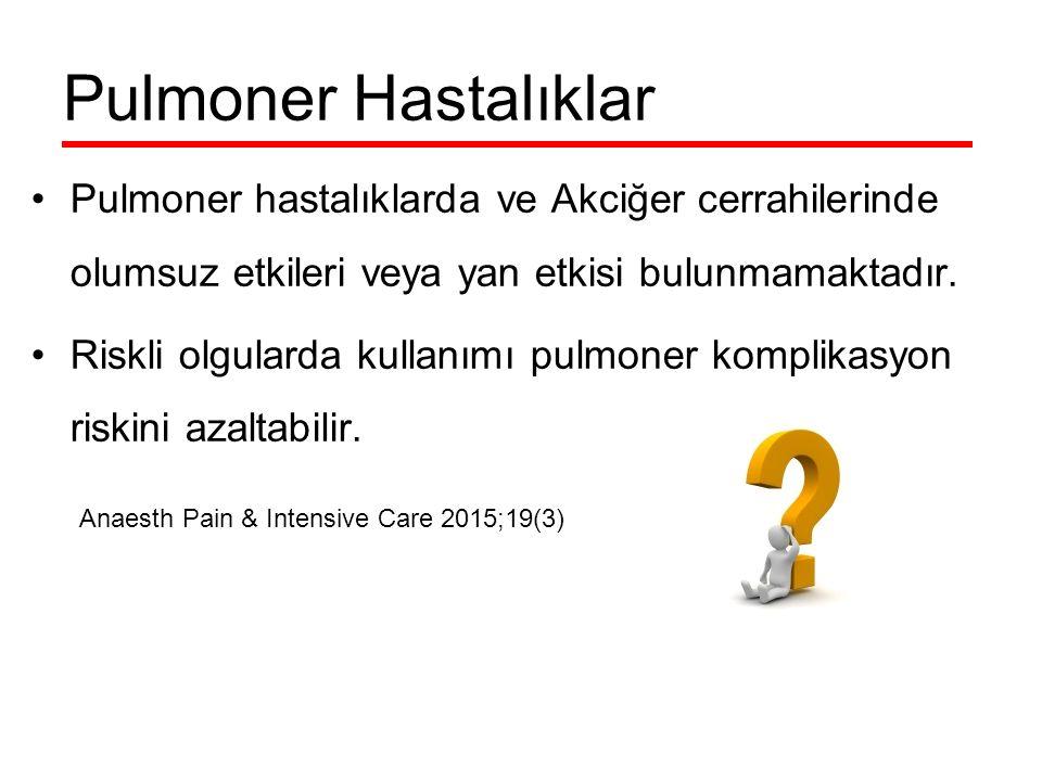 Pulmoner Hastalıklar Pulmoner hastalıklarda ve Akciğer cerrahilerinde olumsuz etkileri veya yan etkisi bulunmamaktadır.