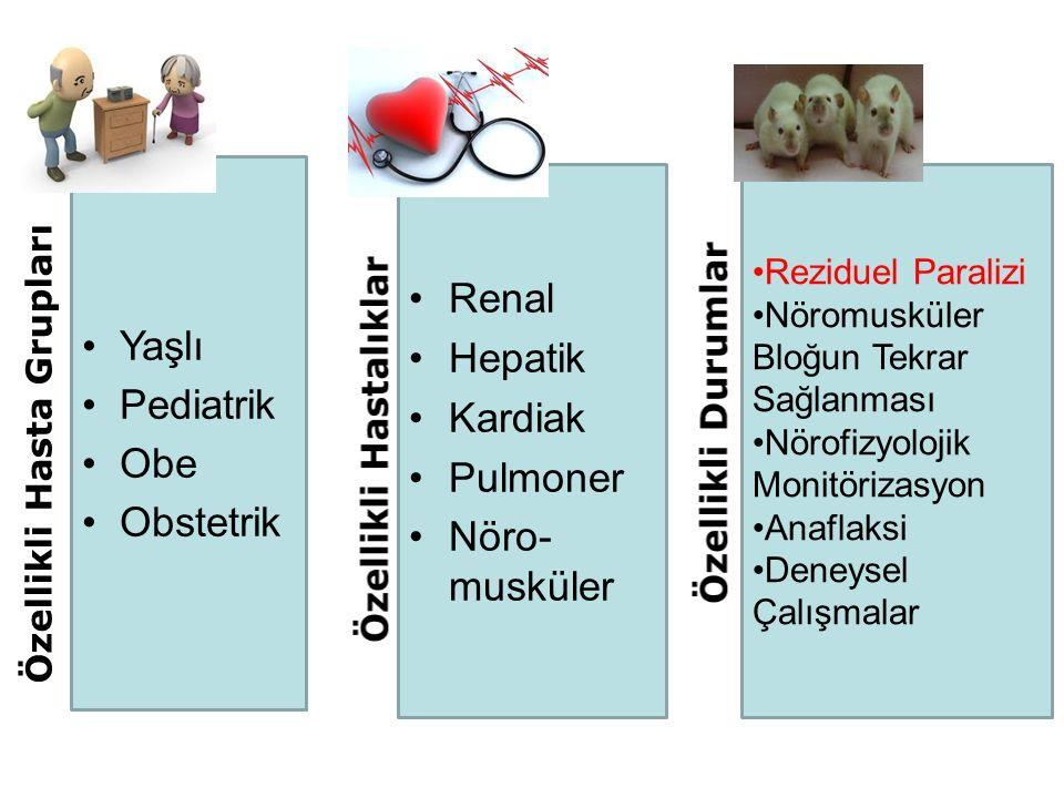 Renal Yaşlı Hepatik Pediatrik Kardiak Obe Pulmoner Obstetrik