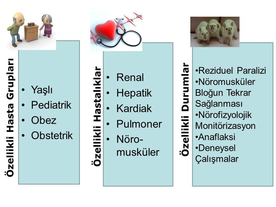 Renal Yaşlı Hepatik Pediatrik Kardiak Obez Pulmoner Obstetrik