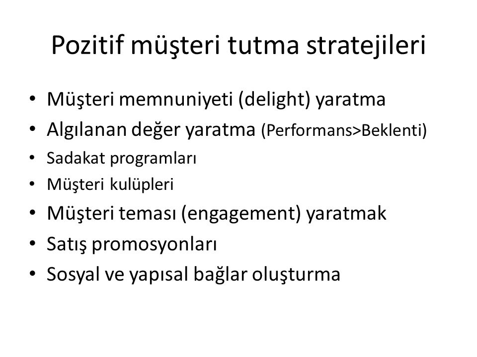 Pozitif müşteri tutma stratejileri