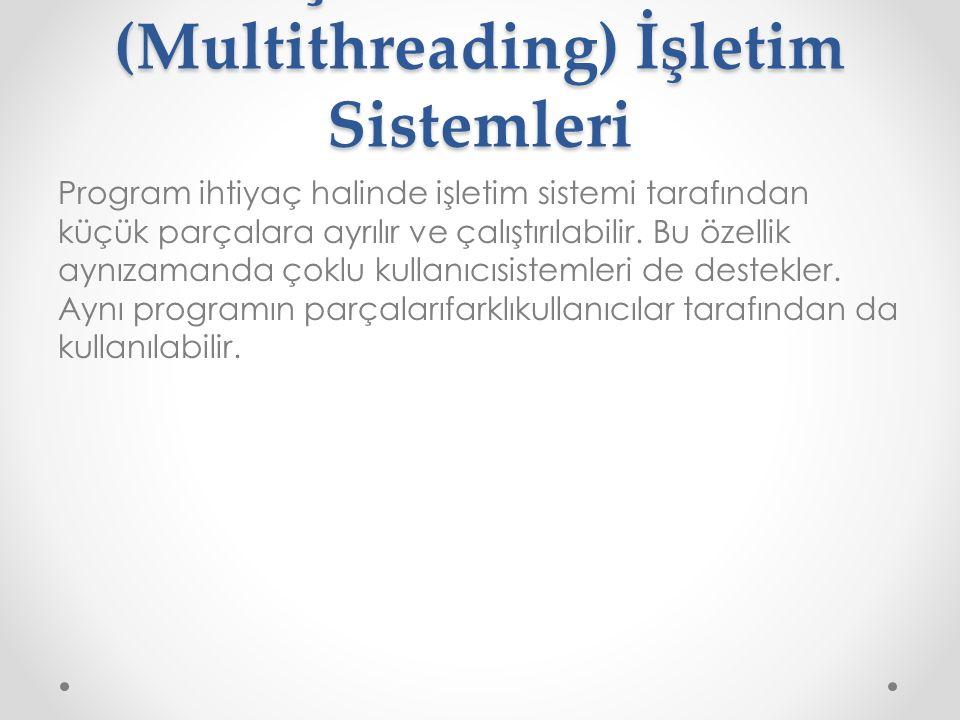 Çoklu Görev (Multithreading) İşletim Sistemleri