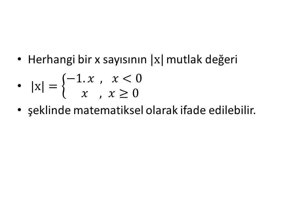 Herhangi bir x sayısının |x| mutlak değeri