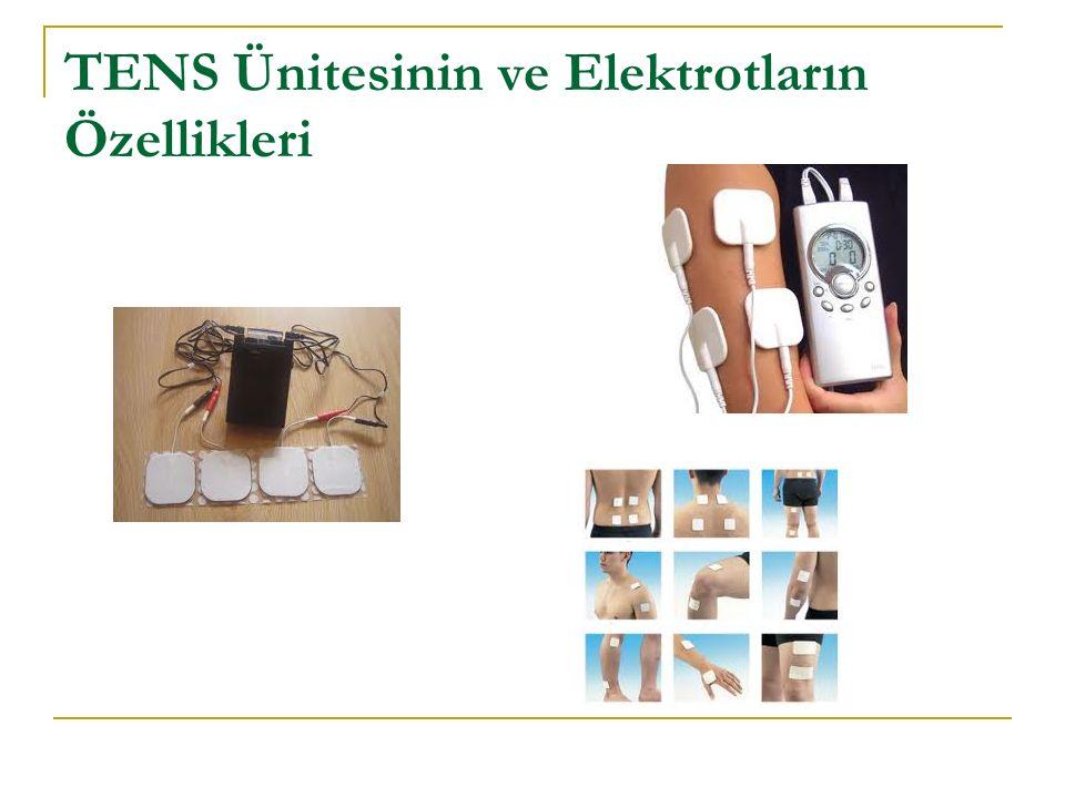 TENS Ünitesinin ve Elektrotların Özellikleri