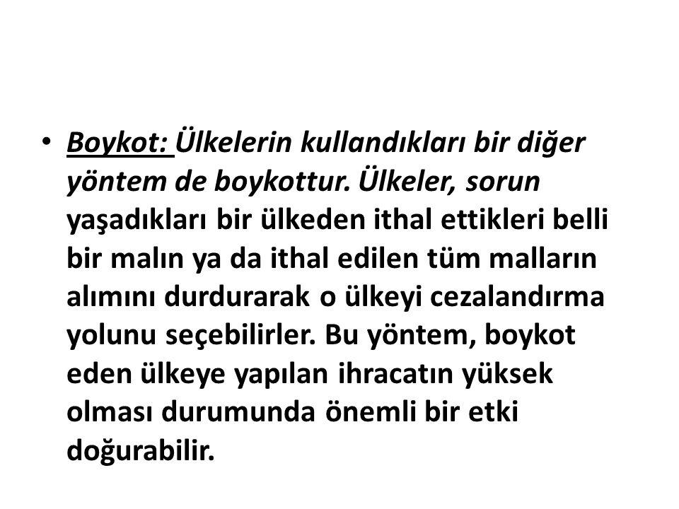 Boykot: Ülkelerin kullandıkları bir diğer yöntem de boykottur