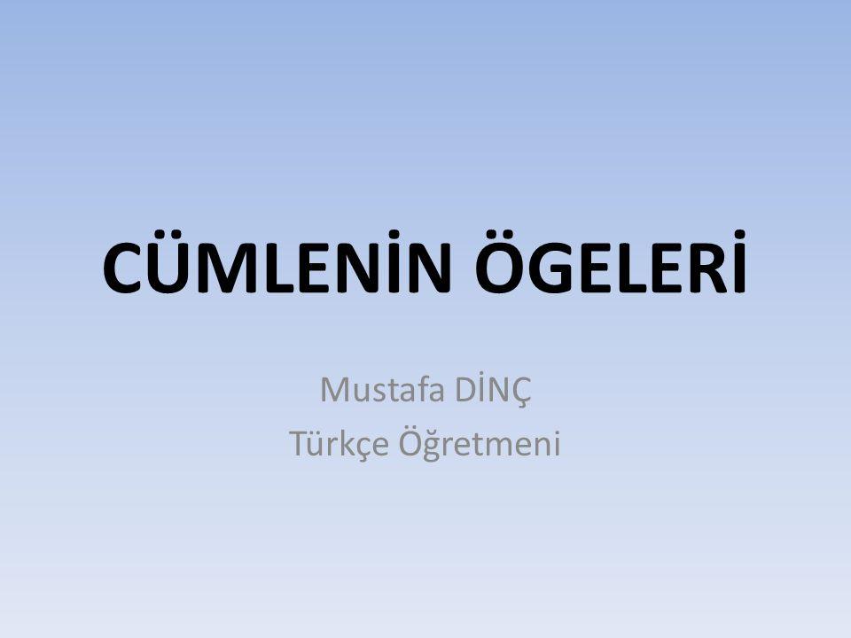 Mustafa DİNÇ Türkçe Öğretmeni
