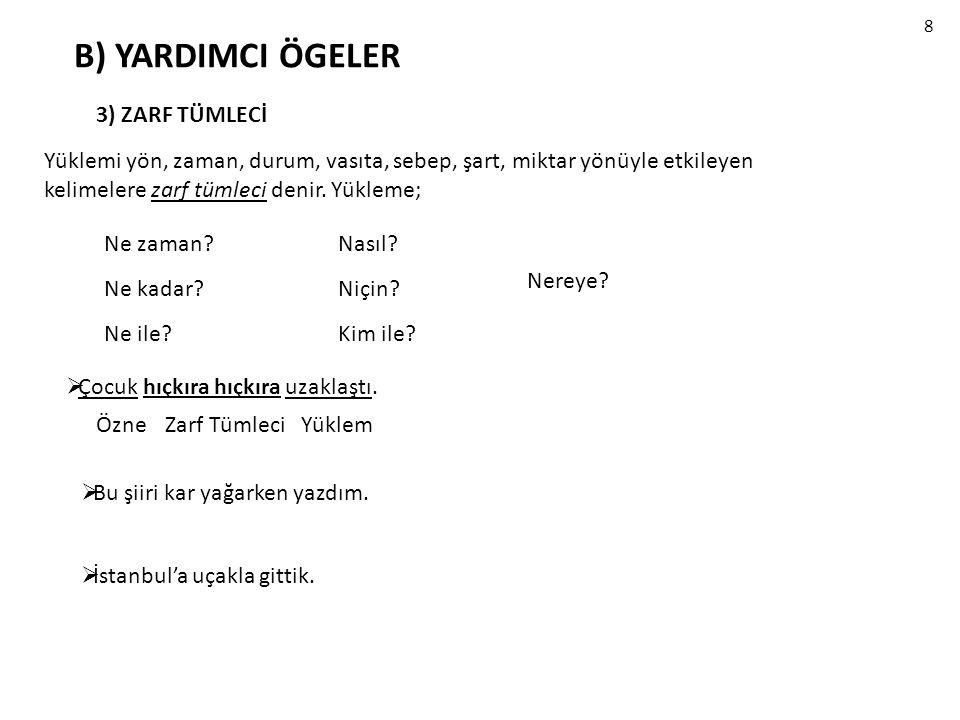 B) YARDIMCI ÖGELER 3) ZARF TÜMLECİ