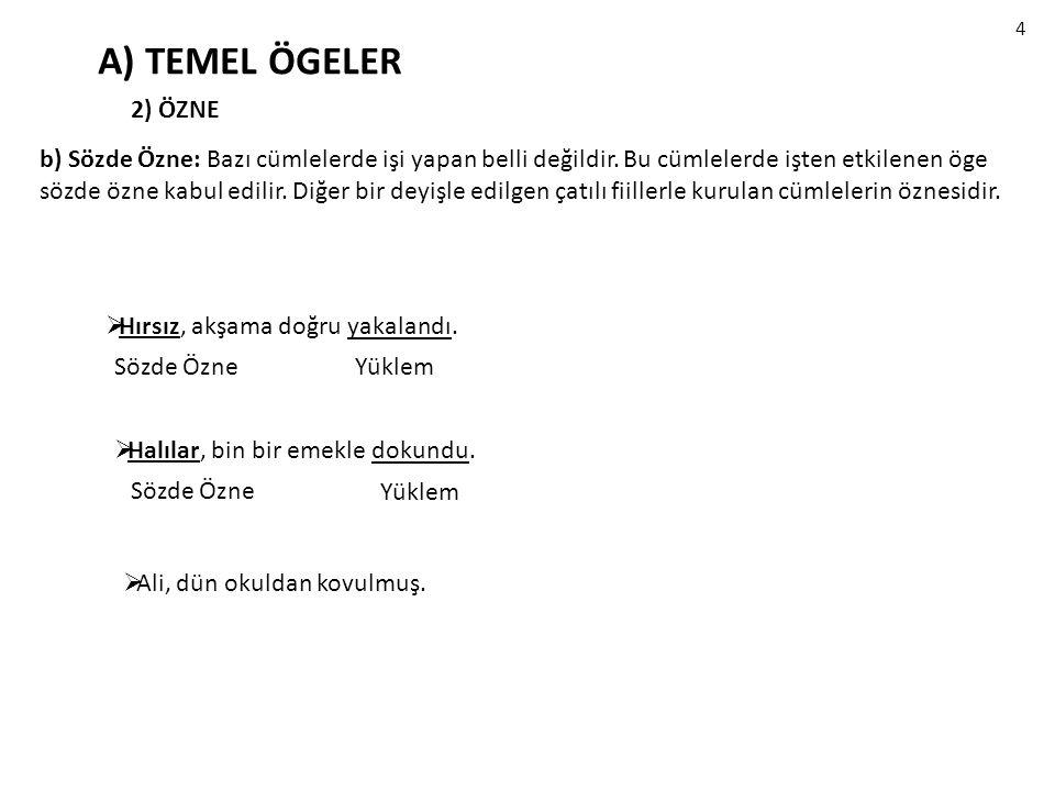 4 A) TEMEL ÖGELER. 2) ÖZNE.