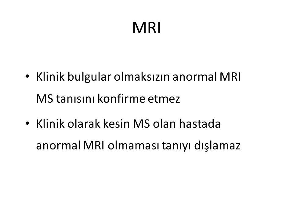 MRI Klinik bulgular olmaksızın anormal MRI MS tanısını konfirme etmez