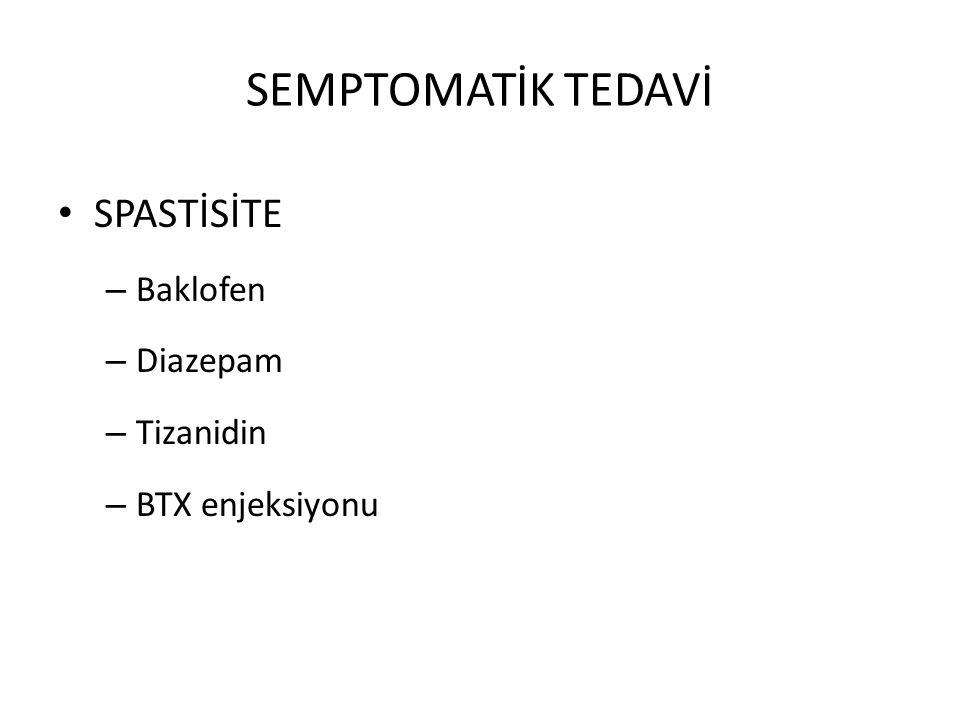 SEMPTOMATİK TEDAVİ SPASTİSİTE Baklofen Diazepam Tizanidin