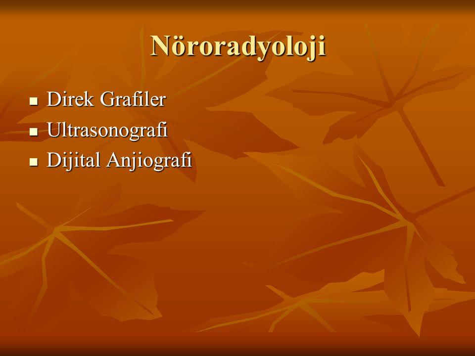 Nöroradyoloji Direk Grafiler Ultrasonografi Dijital Anjiografi