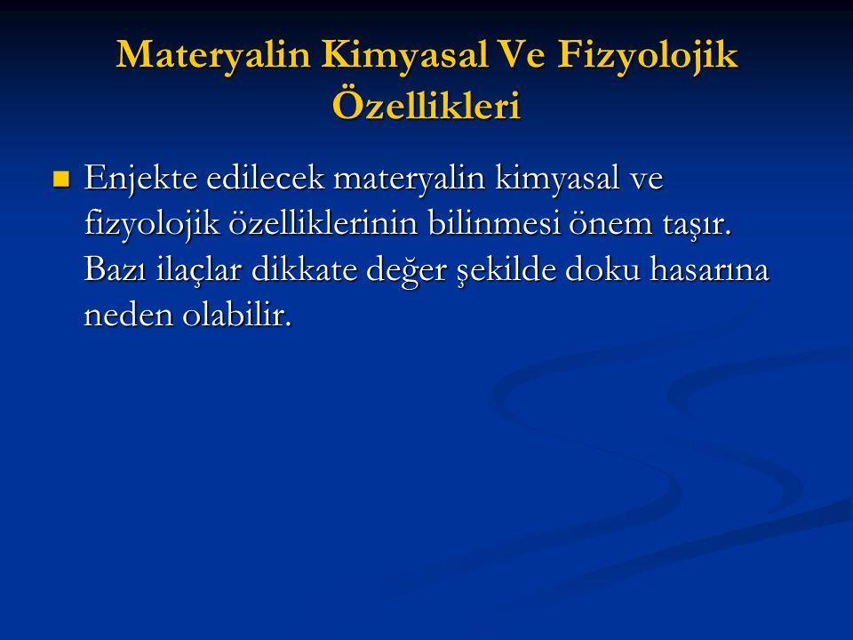 Materyalin Kimyasal Ve Fizyolojik Özellikleri