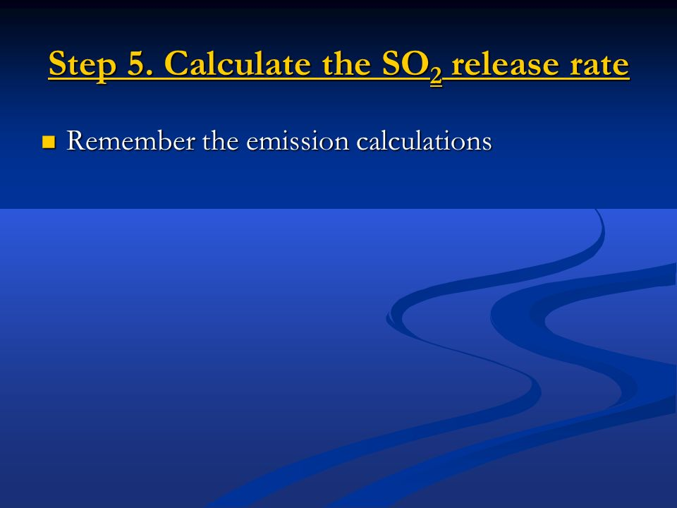 Step 5. Calculate the SO2 release rate