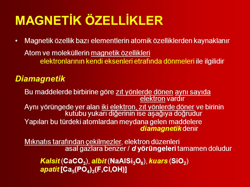 MAGNETİK ÖZELLİKLER Diamagnetik