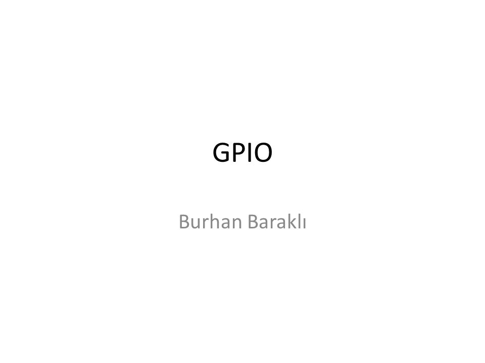 GPIO Burhan Baraklı