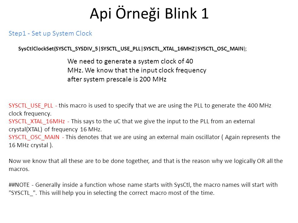 Api Örneği Blink 1 Step1 - Set up System Clock