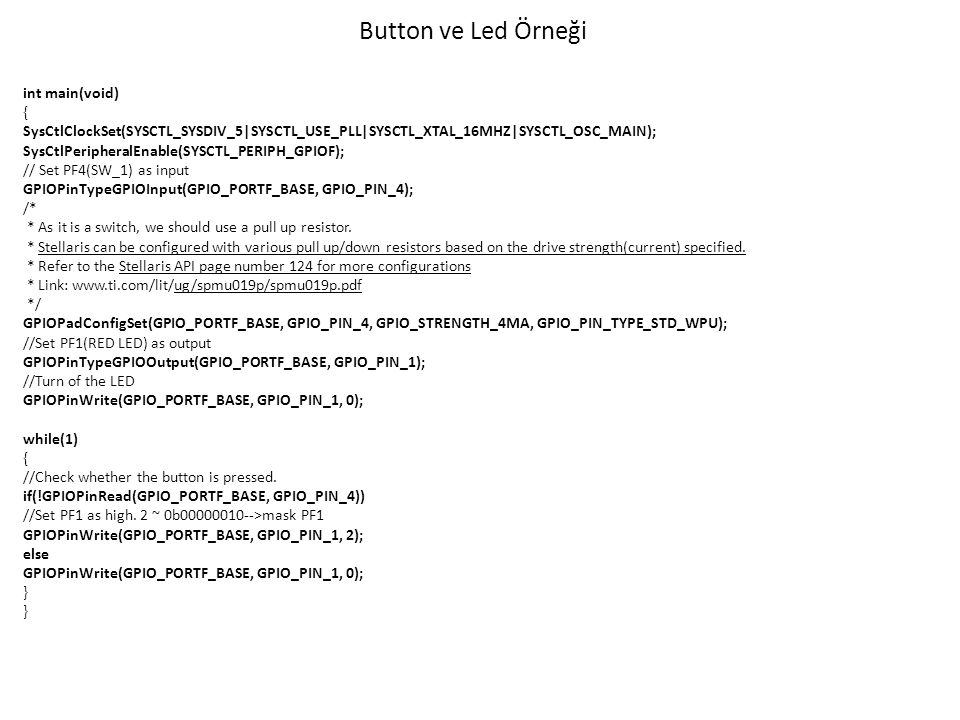 Button ve Led Örneği int main(void) {
