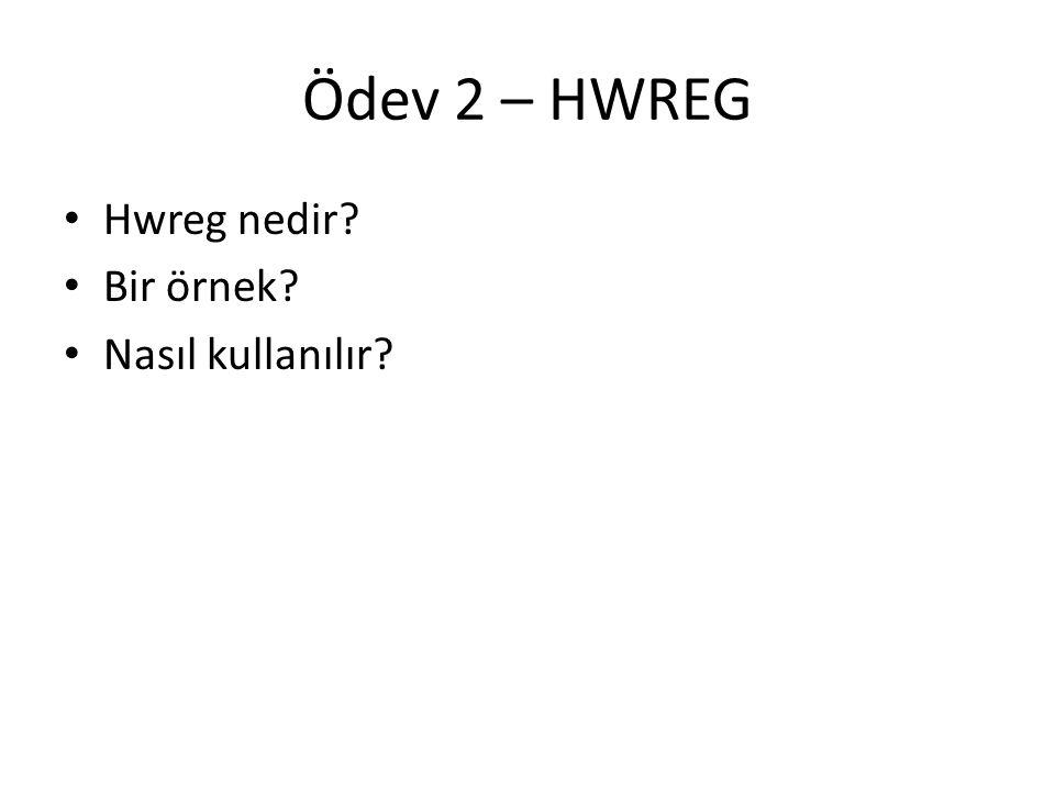 Ödev 2 – HWREG Hwreg nedir Bir örnek Nasıl kullanılır