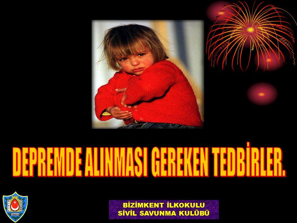 DEPREMDE ALINMASI GEREKEN TEDBİRLER.