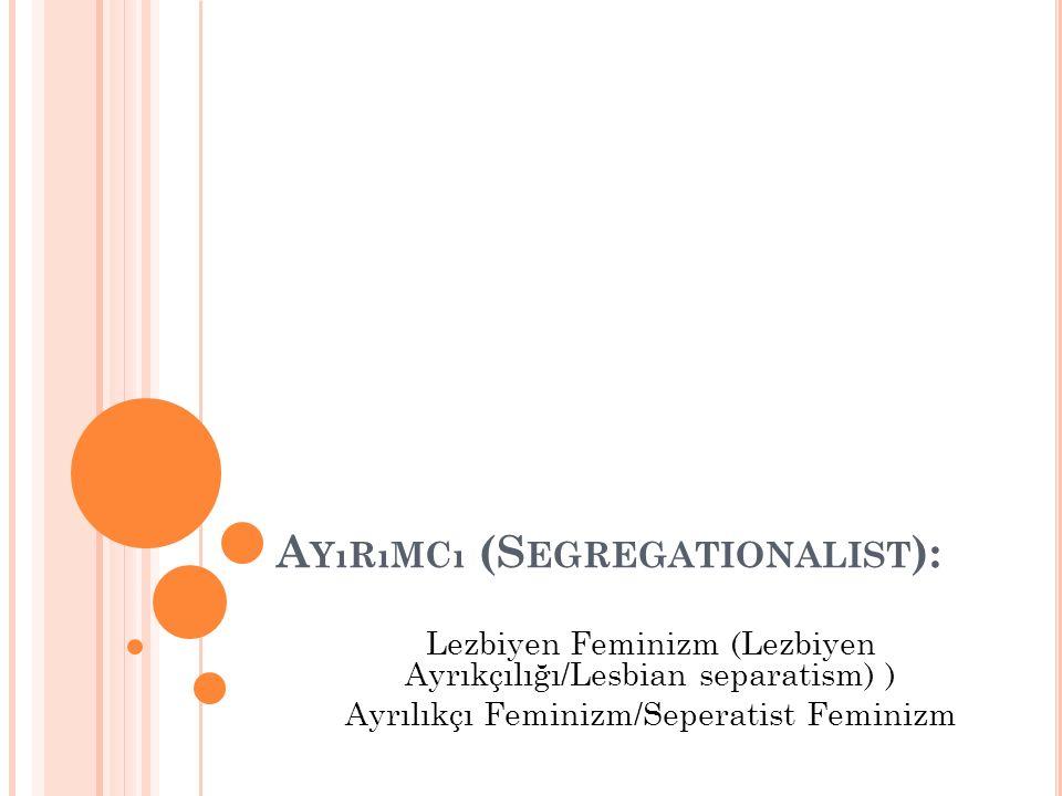 Ayırımcı (Segregationalist):