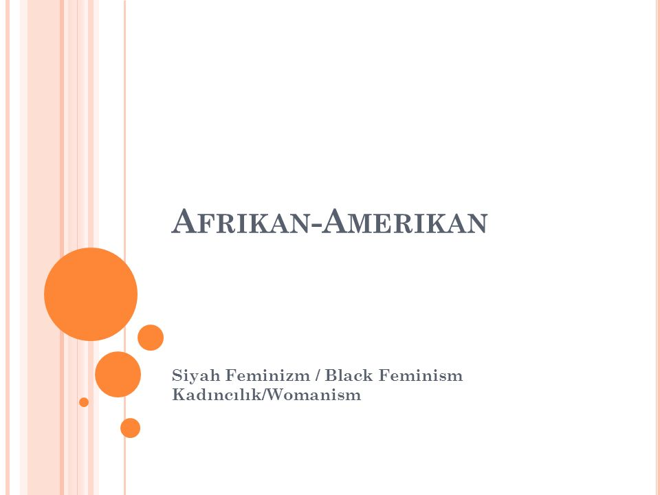 Siyah Feminizm / Black Feminism Kadıncılık/Womanism