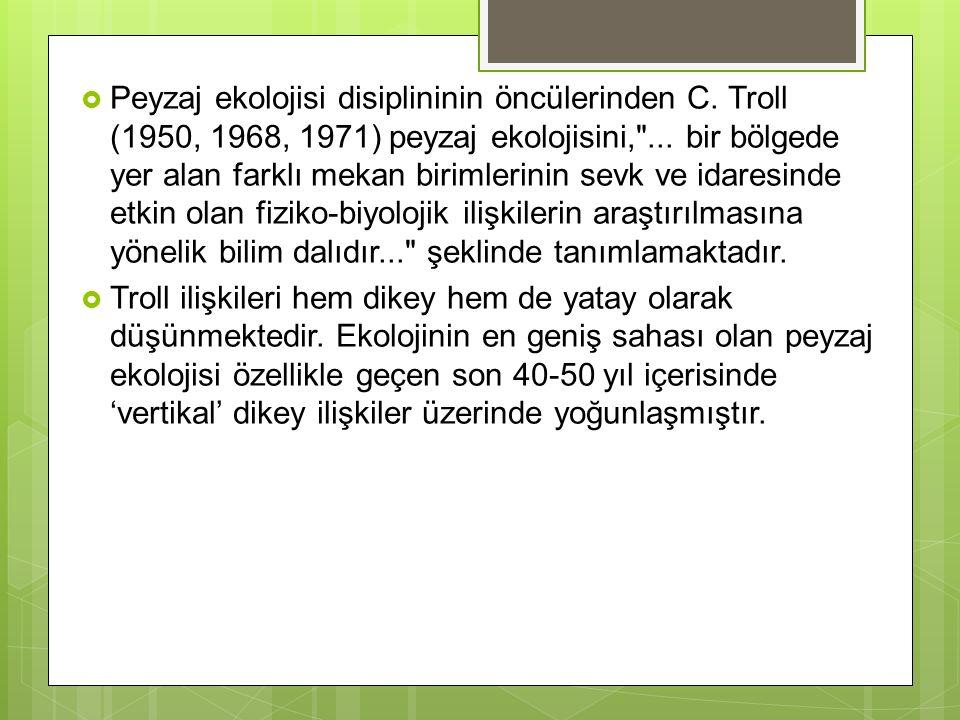 Peyzaj ekolojisi disiplininin öncülerinden C