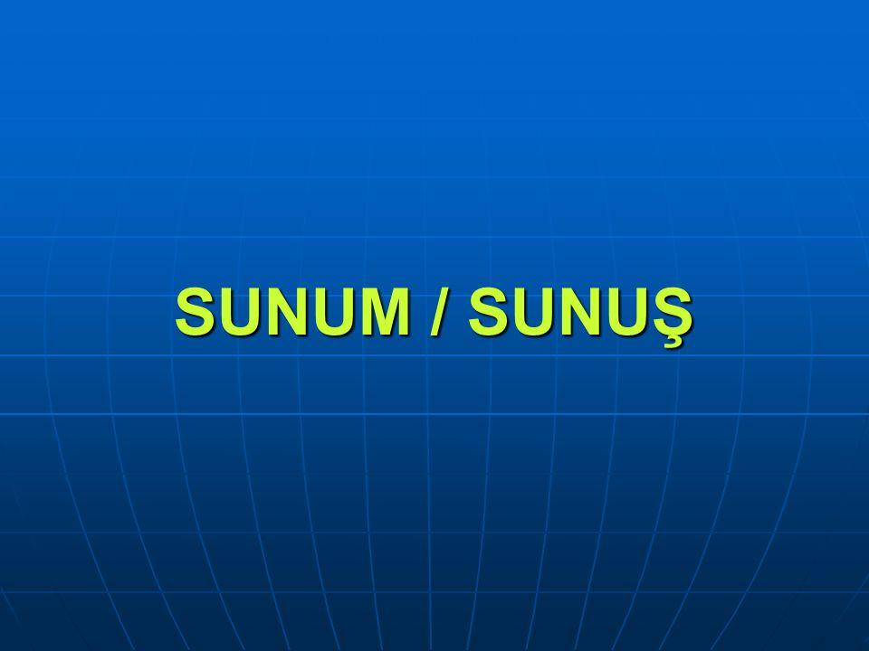 SUNUM / SUNUŞ