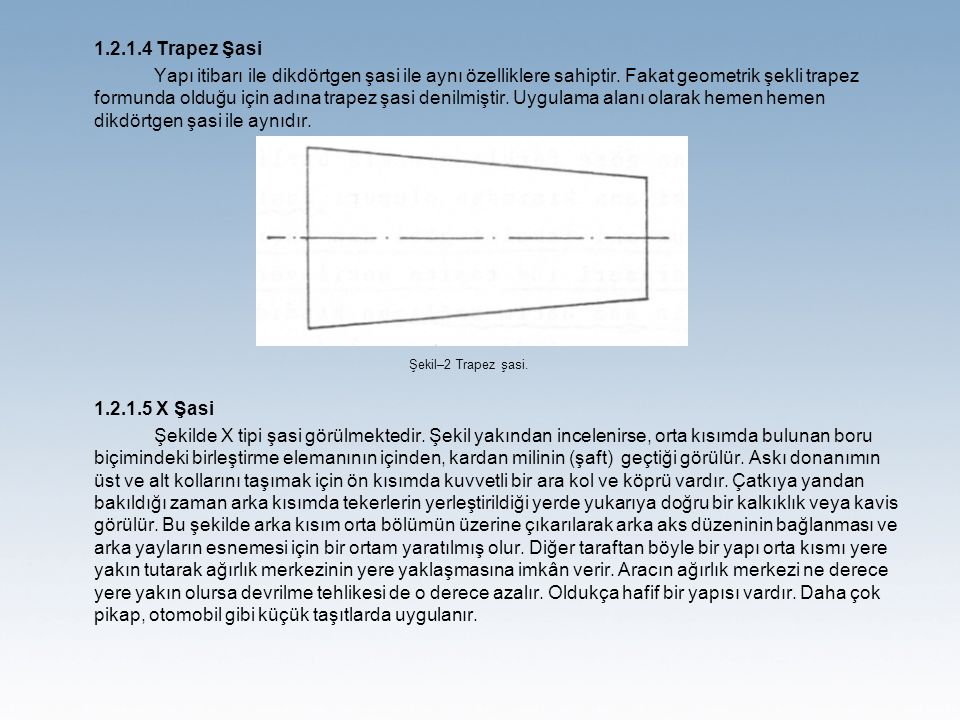 1.2.1.4 Trapez Şasi