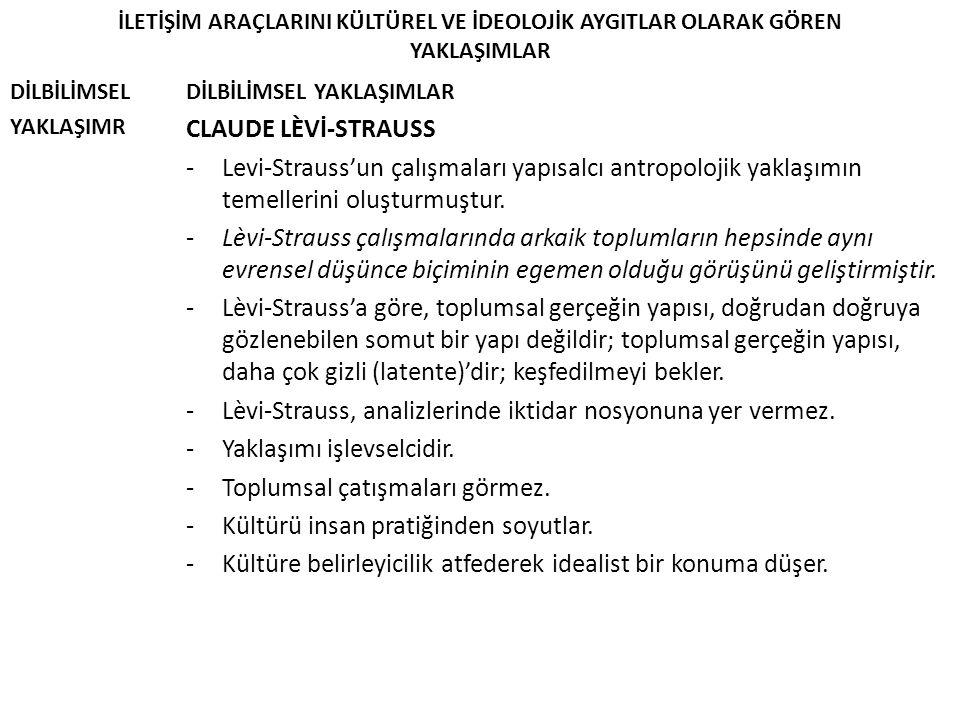 - Lèvi-Strauss, analizlerinde iktidar nosyonuna yer vermez.