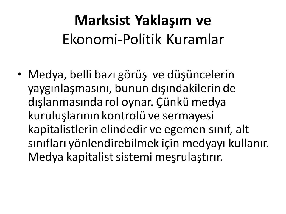 Marksist Yaklaşım ve Ekonomi-Politik Kuramlar
