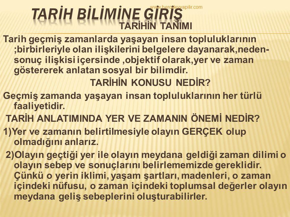 TARİH BİLİMİNE GİRİŞ www.herodevyapilir.com.