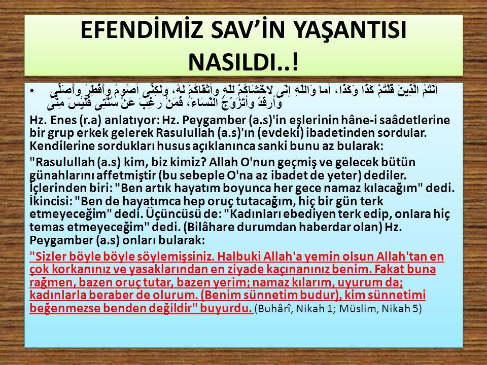 EFENDİMİZ SAV'İN YAŞANTISI NASILDI..!