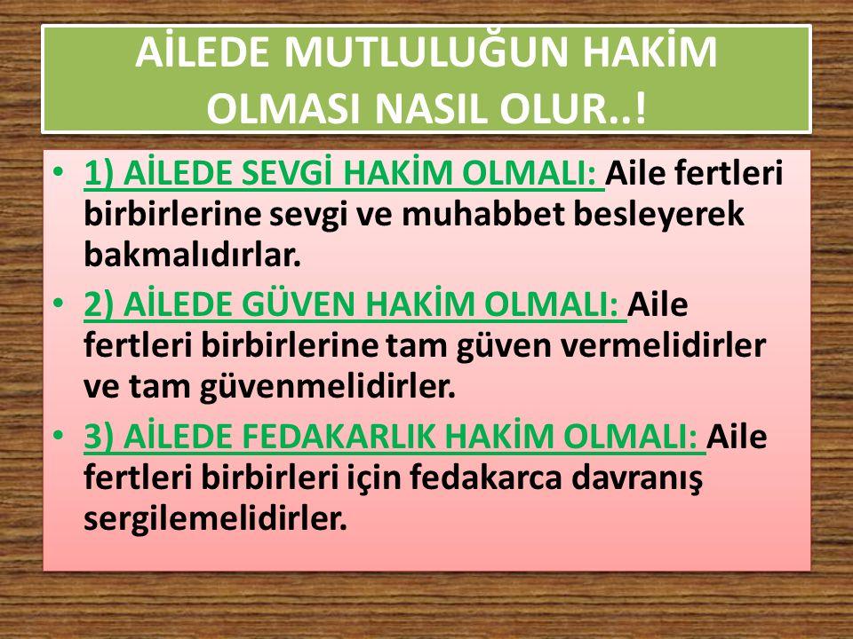 AİLEDE MUTLULUĞUN HAKİM OLMASI NASIL OLUR..!