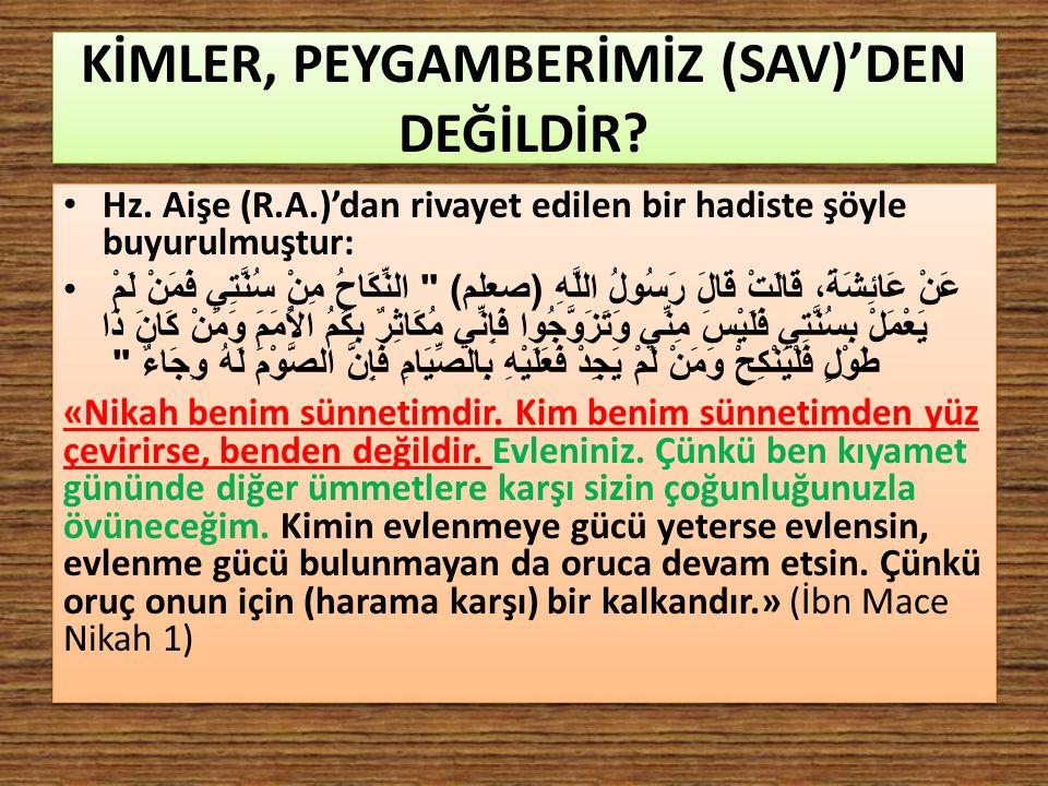 KİMLER, PEYGAMBERİMİZ (SAV)'DEN DEĞİLDİR