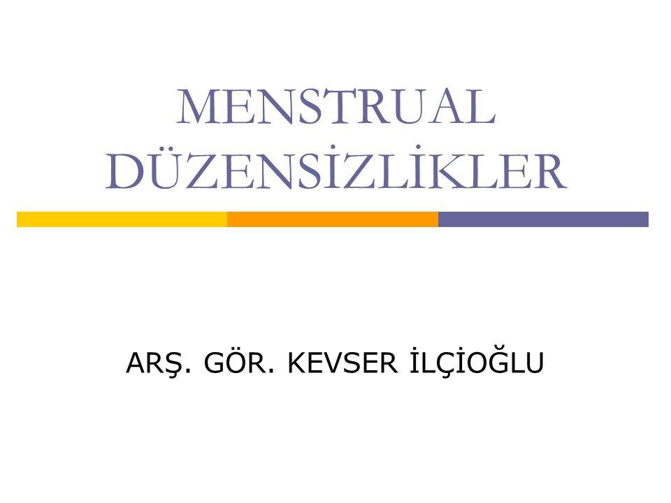 MENSTRUAL DÜZENSİZLİKLER