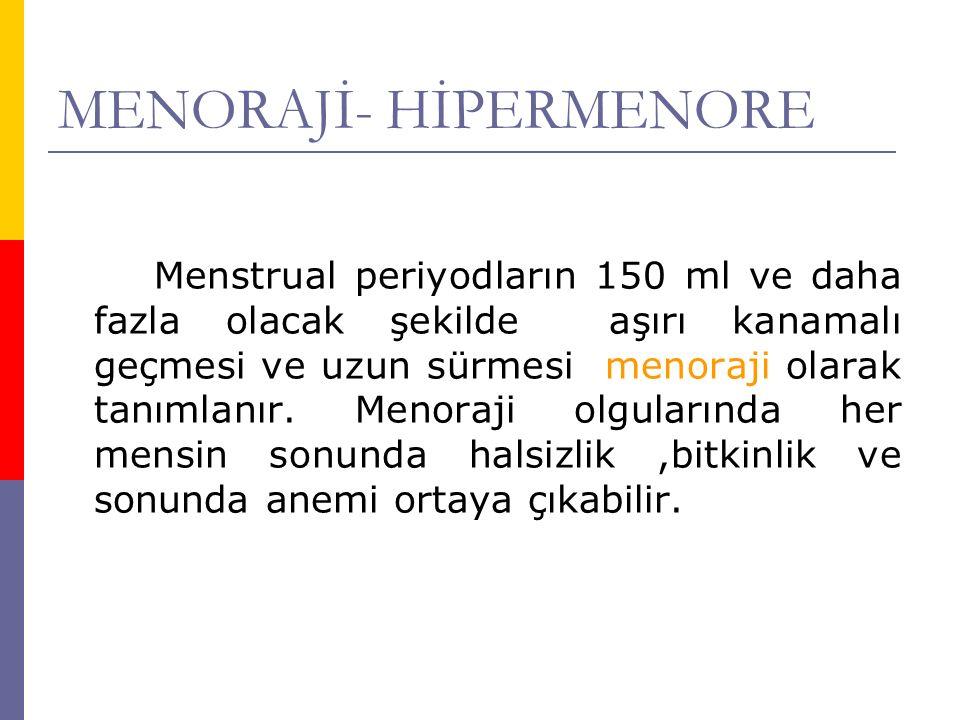 MENORAJİ- HİPERMENORE