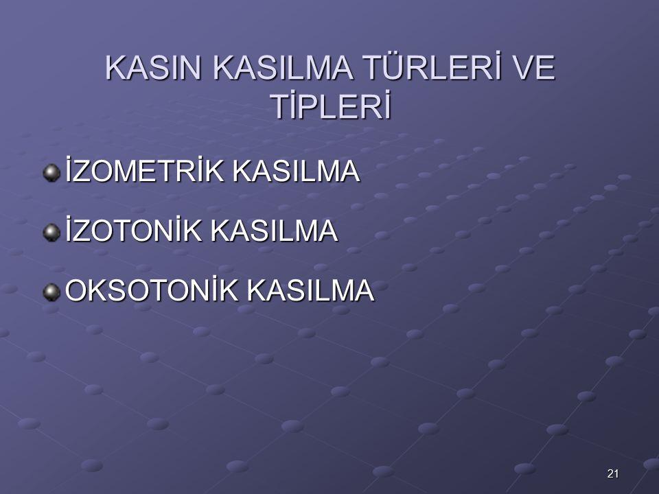 KASIN KASILMA TÜRLERİ VE TİPLERİ