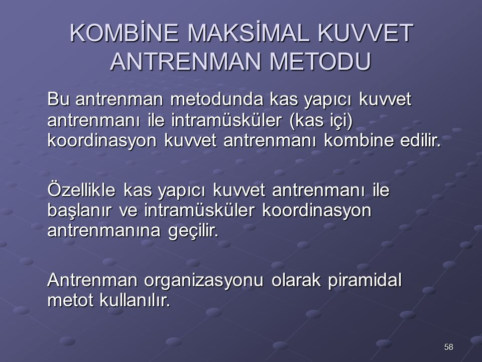 KOMBİNE MAKSİMAL KUVVET ANTRENMAN METODU