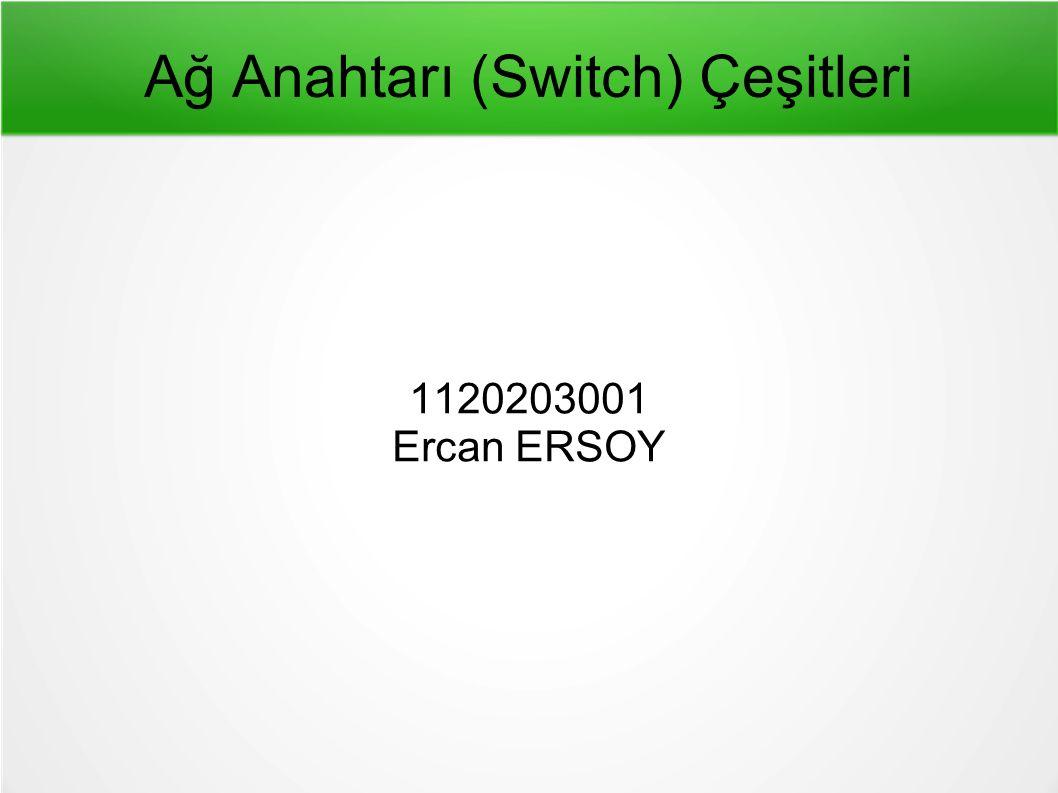 Ağ Anahtarı (Switch) Çeşitleri
