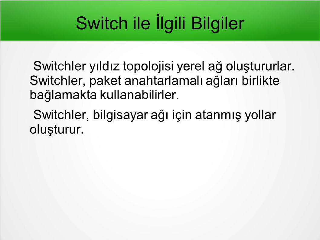 Switch ile İlgili Bilgiler