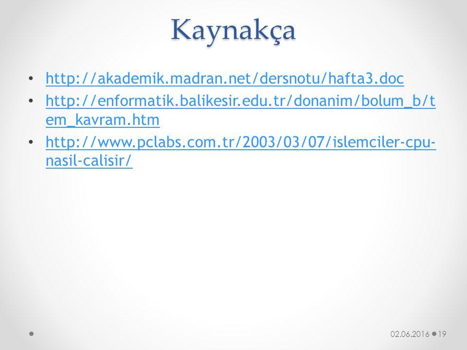 Kaynakça http://akademik.madran.net/dersnotu/hafta3.doc
