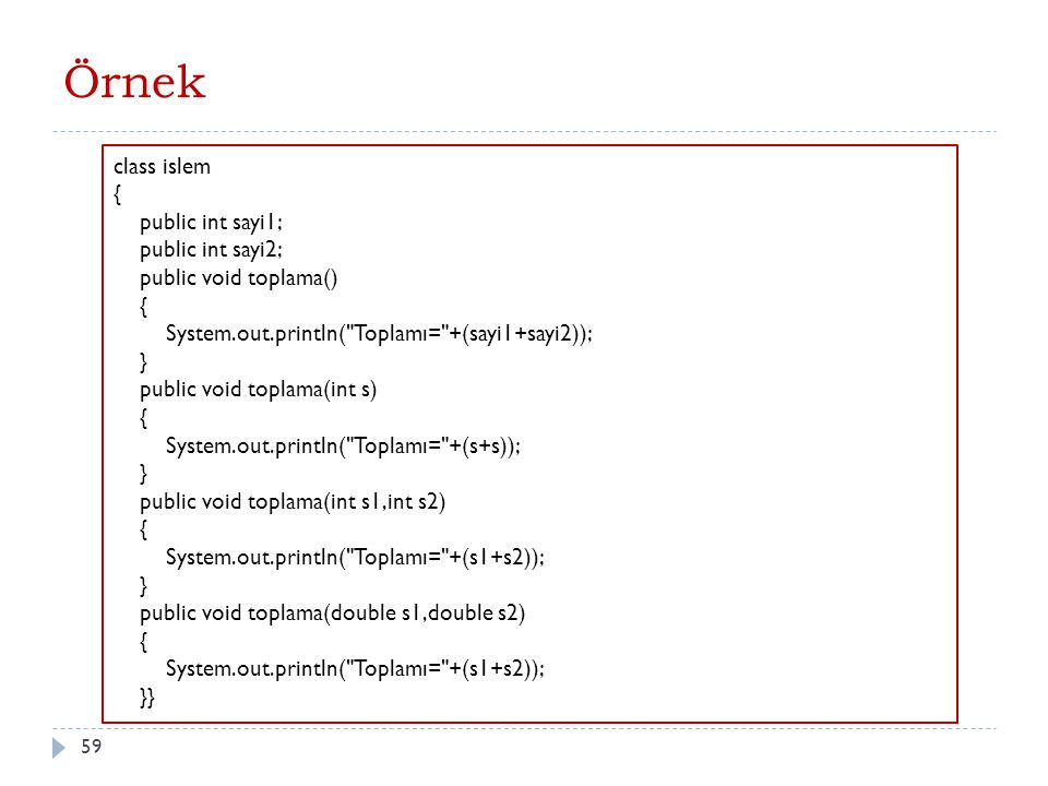 Örnek class islem { public int sayi1; public int sayi2;